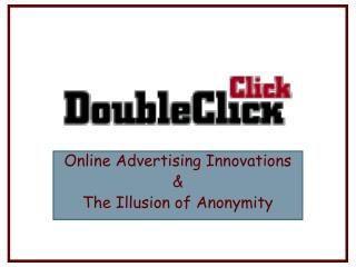 Online Advertising Innovations  The Illusion of Anonymity