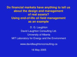 Do financial markets have anything to tell us about the design and management  of real assets Using end-of-life oil fiel
