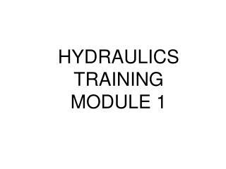 HYDRAULICS  TRAINING  MODULE 1
