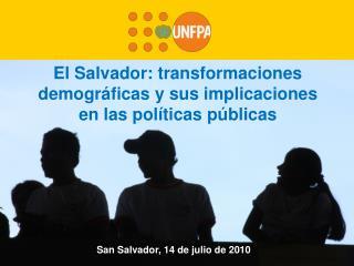 El Salvador: transformaciones demogr ficas y sus implicaciones  en las pol ticas p blicas