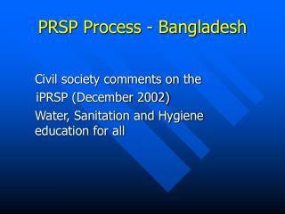 PRSP Process - Bangladesh