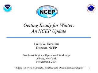 Getting Ready for Winter:  An NCEP Update
