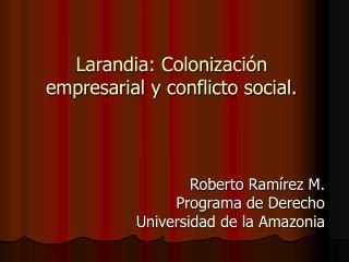 Larandia: Colonizaci n empresarial y conflicto social.