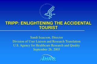 TRIPP: ENLIGHTENING THE ACCIDENTAL TOURIST