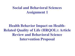 Social and Behavioral Sciences Assignment 1  Health Behavior Impact on Health-Related Quality of Life HRQOL: Article Rev