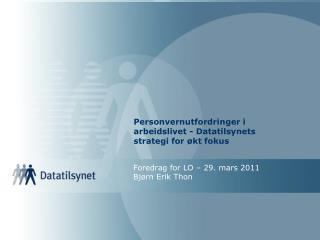 Personvernutfordringer i arbeidslivet - Datatilsynets strategi for  kt fokus