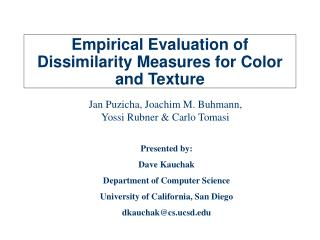 Empirical Evaluation of Dissimilarity Measures for Color and Texture