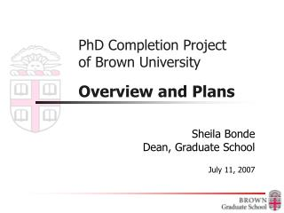 PhD Completion Project  of Brown University  Overview and Plans