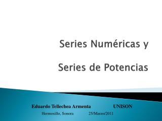 Series Num ricas y   Series de Potencias