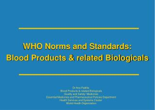 WHO Norms and Standards:  Blood Products  related Biologicals