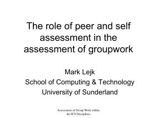 The role of peer and self assessment in the assessment of groupwork