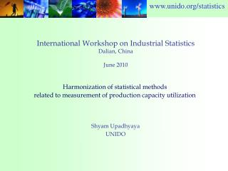 International Workshop on Industrial Statistics Dalian, China  June 2010