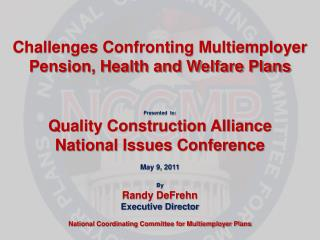 Challenges Confronting Multiemployer Pension, Health and Welfare Plans