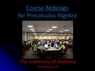 Course Redesign  for Precalculus Algebra