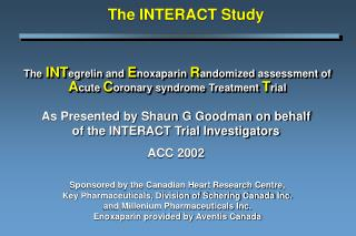 The INTegrelin and Enoxaparin Randomized assessment of Acute Coronary syndrome Treatment Trial