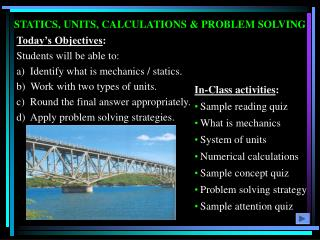STATICS, UNITS, CALCULATIONS  PROBLEM SOLVING