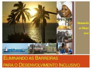 Eliminando as Barreiras  para o Desenvolvimento Inclusivo