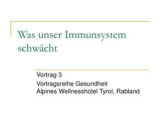 Was unser Immunsystem schw cht
