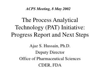 The Process Analytical Technology PAT Initiative: Progress Report and Next Steps