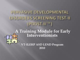 PERVASIVE DEVELOPMENTAL DISORDERS SCREENING TEST-II PDDST-II