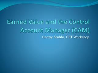 Earned Value and the Control Account Manager CAM