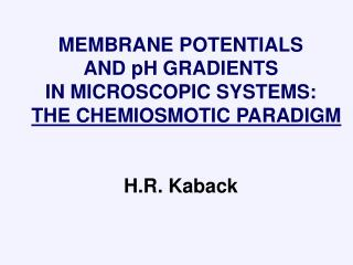 MEMBRANE POTENTIALS                   AND pH GRADIENTS                                         IN MICROSCOPIC SYSTEMS:
