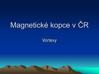 Magnetick  kopce v CR