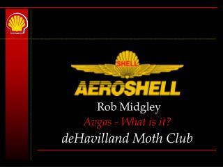 Rob Midgley Avgas - What is it deHavilland Moth Club
