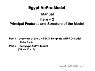 Egypt AnPro-Model  Manual   Item   2    Principal Features and Structure of the Model
