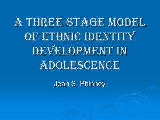 A Three-Stage Model of Ethnic Identity Development in Adolescence