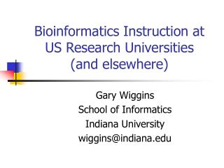 Bioinformatics Instruction at US Research Universities  and elsewhere