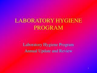 LABORATORY HYGIENE PROGRAM