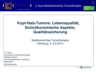S. Tribius Fach rztin f r Strahlentherapie Palliativmedizin Universit tsklinikum Hamburg- Eppendorf tribiusuke.de