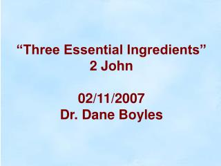 Three Essential Ingredients  2 John  02