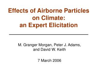 Effects of Airborne Particles on Climate:  an Expert Elicitation
