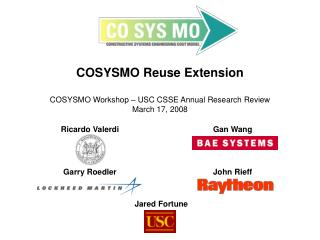 COSYSMO Reuse Extension  COSYSMO Workshop   USC CSSE Annual Research Review March 17, 2008