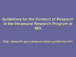 Guidelines for the Conduct of Research in the Intramural Research Program at NIH   nih
