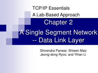 Chapter 2 A Single Segment Network -- Data Link Layer