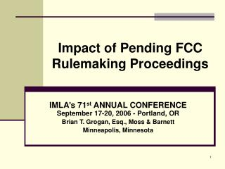 Impact of Pending FCC Rulemaking Proceedings