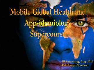 Mobile Global Health and App-idemiology Supercourse