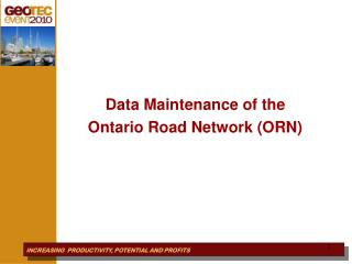 Data Maintenance of the Ontario Road Network ORN