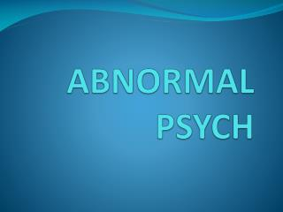 ABNORMAL PSYCH