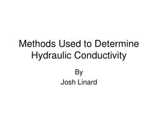 Methods Used to Determine Hydraulic Conductivity