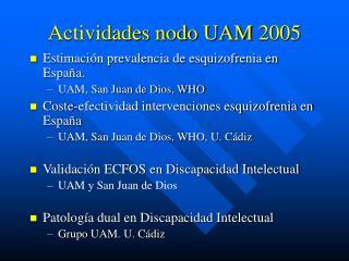 Actividades nodo UAM 2005