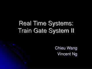 Real Time Systems: Train Gate System II