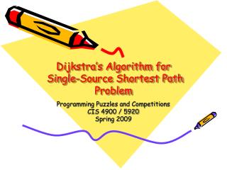 Dijkstra s Algorithm for  Single-Source Shortest Path Problem