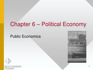 Chapter 6   Political Economy