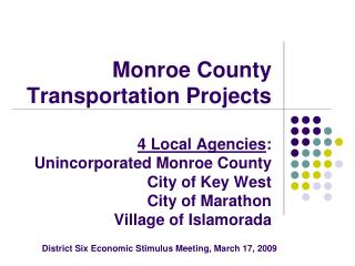Monroe County  Transportation Projects  4 Local Agencies: Unincorporated Monroe County City of Key West City of Marathon