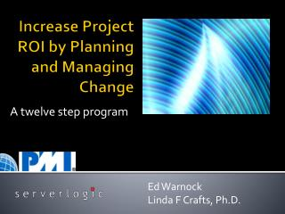 Increase Project ROI by Planning and Managing Change