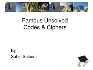 Famous Unsolved  Codes  Ciphers